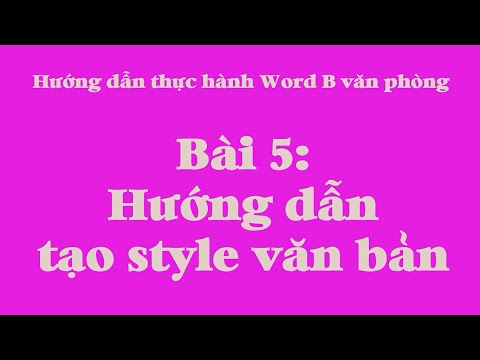 Bài 5 Hướng dẫn tạo style trong văn bản trong Word B