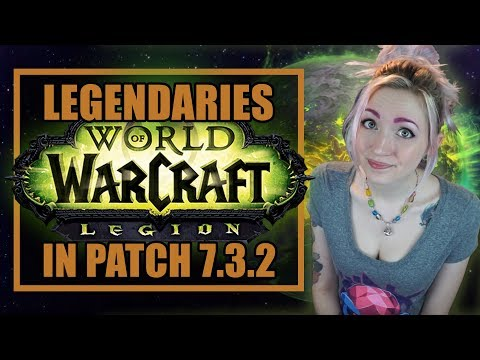 NEW Legendaries & Changes in 7.3.2 & Antorus, the Burning Throne | World of Warcraft Legion