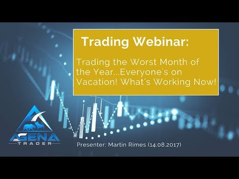 Trading the Worst Month of the Year   Everyone's on Vacation! What's Working Now! 14 Aug. 2017