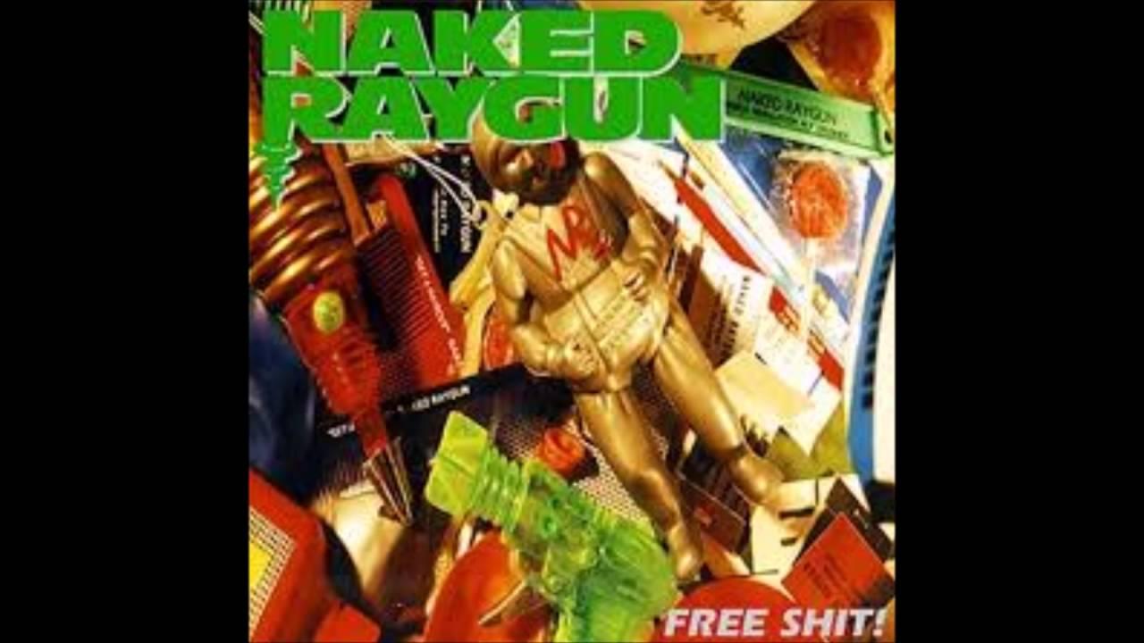 naked raygun free shit