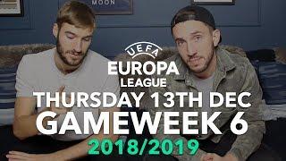 Europa League - Gameweek 6 - Thursday 13th December - 2018/2019