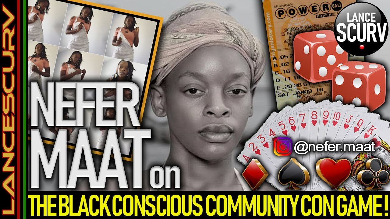 SISTER NEFER MAAT ON THE BLACK CONSCIOUS COMMUNITY CON GAME! - The LanceScurv Show