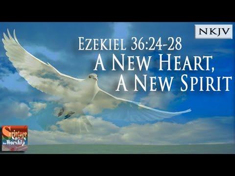 Ezekiel 36:2428 Song A New Heart, A New Spirit Christian Scripture Praise Worship with Lyrics