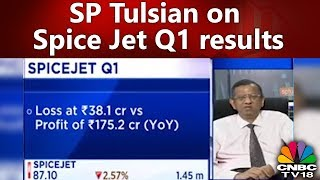 SP Tulsian on SpiceJet's Q1 Results | CNBC-TV18