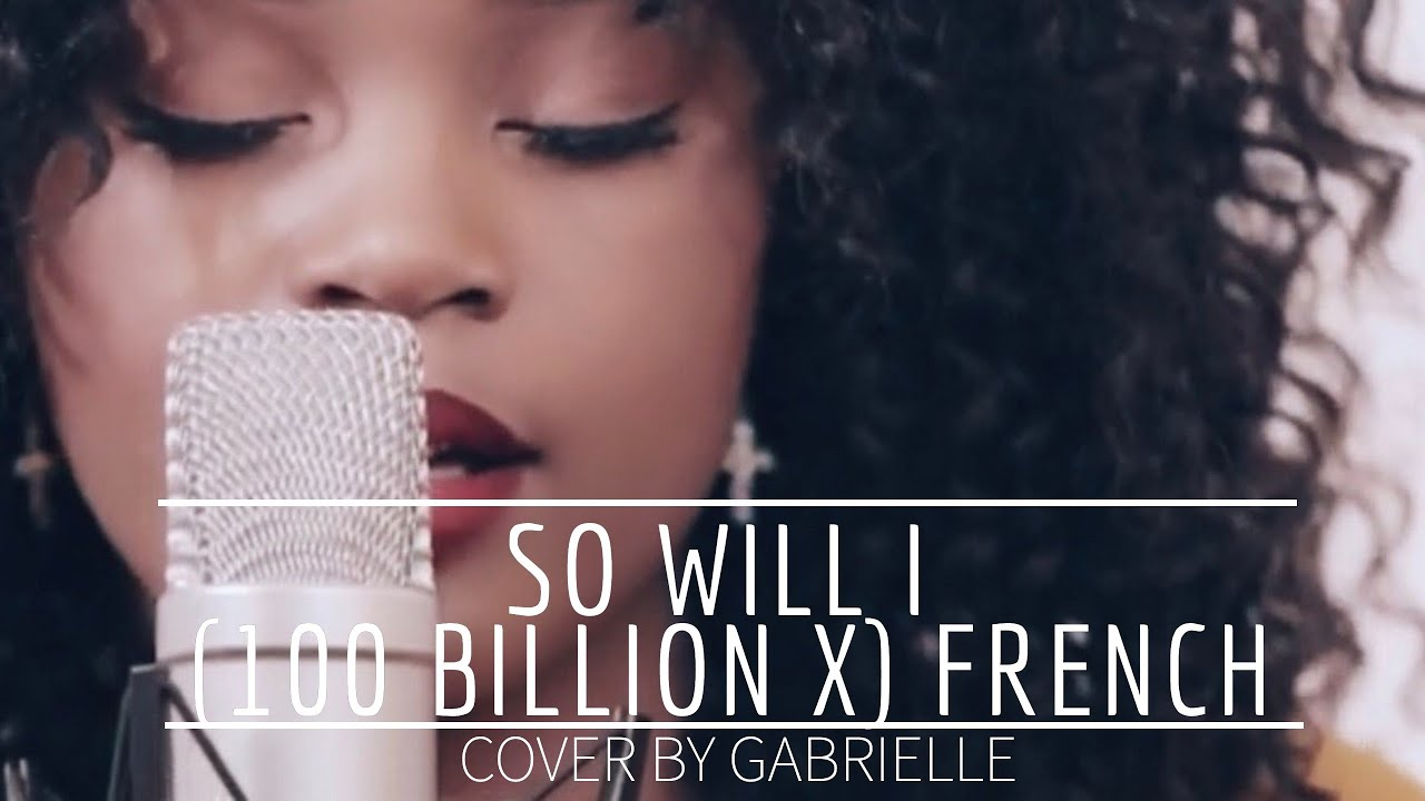Download So Will I (100 Billion X) - Hillsong Worship | French  (cover by Gabrielle)