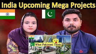 Pakistani Reacts To India | Top Upcoming Mega Projects in India | Construction and Infrastructure