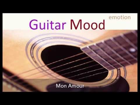 Guitar Mood - Mon Amour