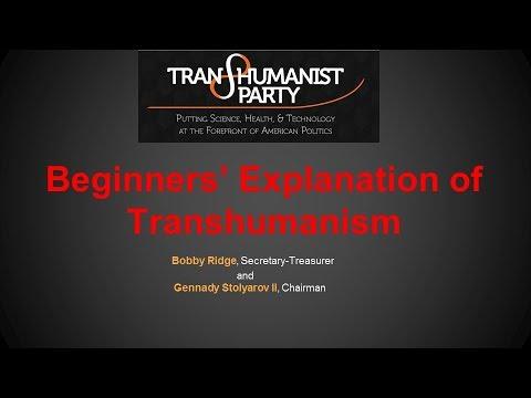 Beginners' Explanation of Transhumanism - Bobby Ridge and Gennady Stolyarov II