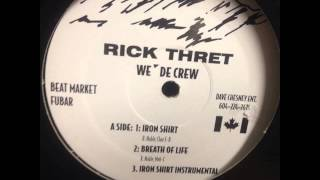 Iron Shirt - Rick Threat (Produced by Chaz E B of The Beatmarket)