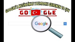 Google'da Aratmanız Gereken 10 Şey