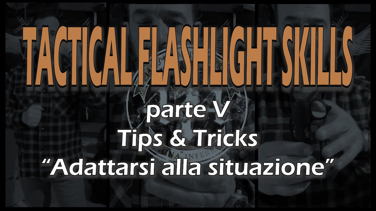 414  | TACTICAL FLASHLIGHT SKILLS n.5 | Trips & Tricks II