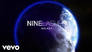 Repeat youtube video Nine Lashes - Galaxy (Lyric Video)