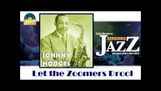 Johnny Hodges - Let the Zoomers Drool (HD) Officiel Seniors Jazz