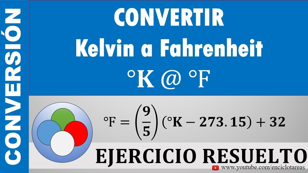 Conversion De Grados Kelvin A Grados Fahrenheit K A F Youtube