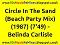 Circle In The Sand Beach Party Mix Belinda Carlisle 80s Club Mixes 80s Club Music 80s Pop mp3