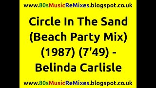 Circle In The Sand (Beach Party Mix) - Belinda Carlisle | 80s Club Mixes | 80s Club Music | 80s Pop