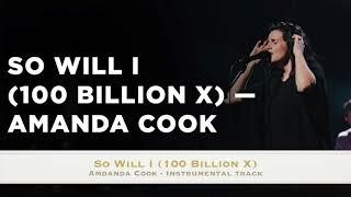 So Will I (100 Billion X) - Amanda Cook - Instrumental Track