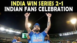 Watch : Indian Team Fans Celebration after Series Win | Australia vs India 3rd ODI 2019