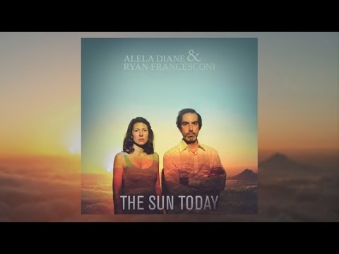 Alela Diane - The Sun Today Feat. Ryan Francesconi (Audio)
