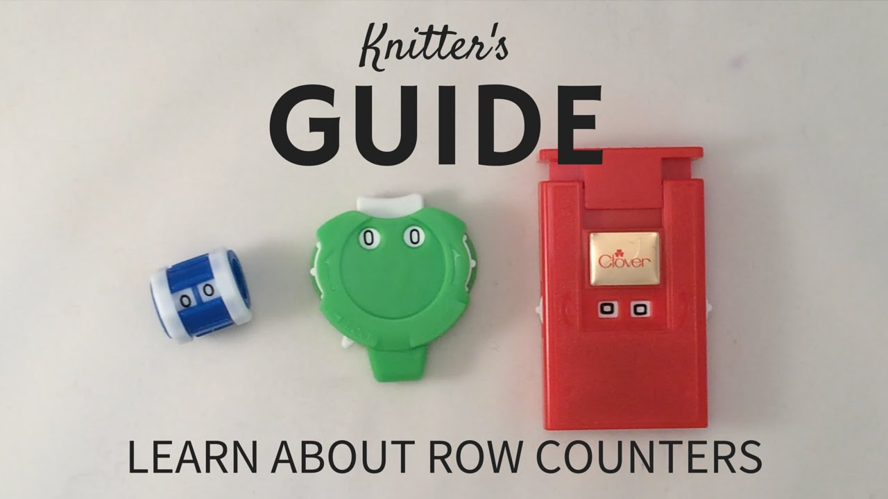 Knitting Row Counters Guide Youtube