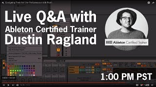 Live Q&A with Ableton Live Certified Trainer Dustin Ragland
