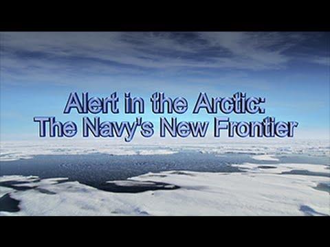 Alert in the Arctic: The Navy