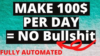 Make 100 dollars a day - no bullshit | money online fast