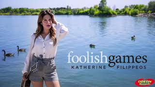 Katherine Filippeos - Foolish Games [Official Music Video]