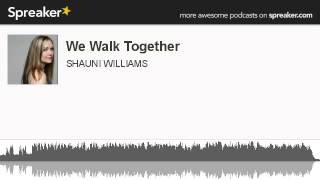 We Walk Together (made with Spreaker)