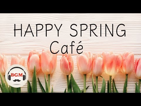 【Happy Spring Cafe】Jazz