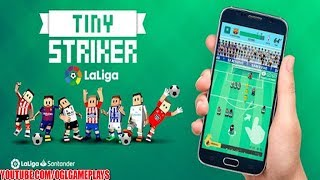 Tiny Striker La Liga 2018 Android iOS Gameplay
