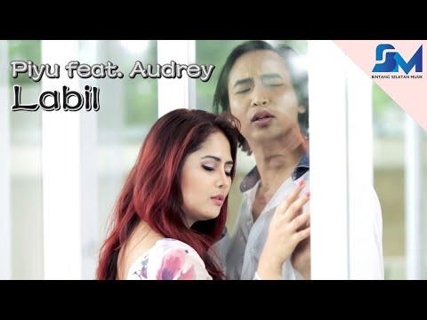 Piyu feat Audrey - Labil (Official Music Video)