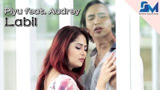 Piyu - Labil ( Audrey)