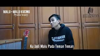 Syafa Wany - Malu Malu kucing ( cover by reedzwann)