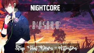 〘Nightcore〙↛ Strip That Down ⤲ Attention 「Lyrics」「Mashup」
