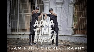 Apna Time Aayega I  | Gully Boy  | Dance Choreography By I - Am Funk Dance Crew