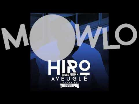 Hiro - Aveuglé (feat. Youssoupha) (Mowlo Remix) [Audio Officiel]