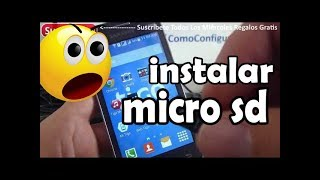 como instalar micro sd en android Samsung Galaxy Ace 4 Duos SM-G313ML/DS Español