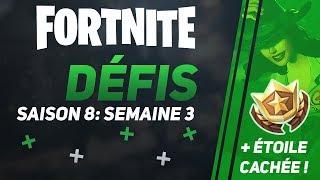 GUIDE SAISON 8: DÉFIS SEMAINE 3 + ÉTOILE CACHÉE ∗ Fortnite: Battle Royale