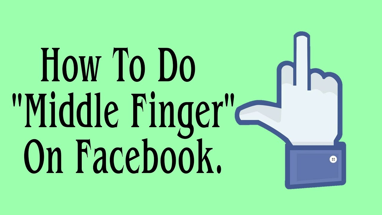 How To Do Middle Finger On Facebook
