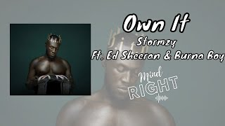 Stormzy - Own It (Ft. Ed Sheeran & Burna Boy)