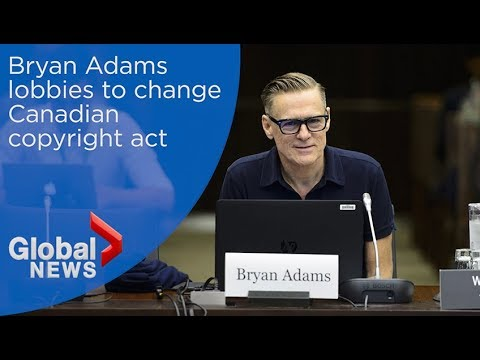Rocker Bryan Adams lobbies for change to Canadian copyright act