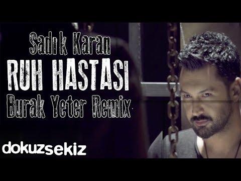 Sadık Karan - Ruh Hastası (Burak Yeter Remix) (Lyric Video)