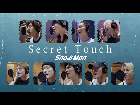 Snow Man「Secret Touch」Rec Ver.