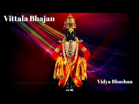 Jai jai Vittala Panduranga | Vidya Bhushan. Popular Vittal Bhajan.