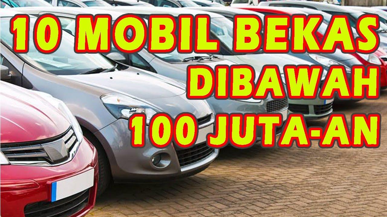 10 Mobil Bekas Dibawah 100 Juta An Terbaik 2020 Youtube