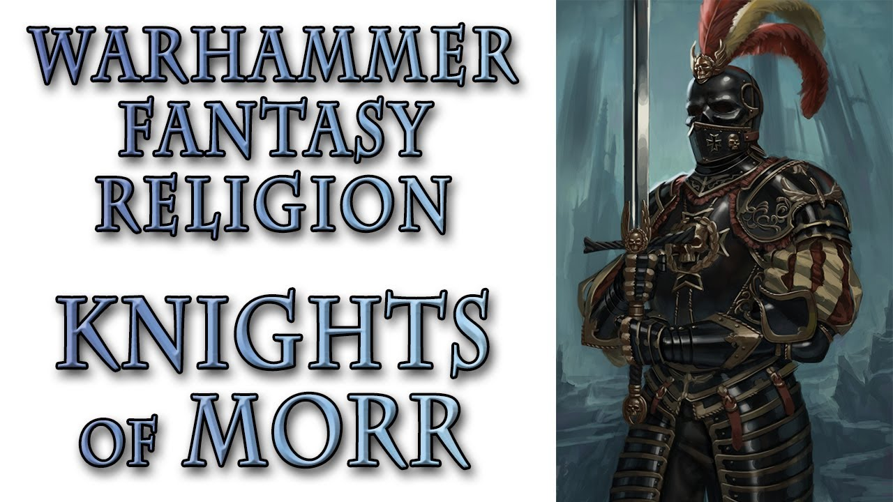 Warhammer Fantasy Lore - Knights of Morr, Protectors of the Dead