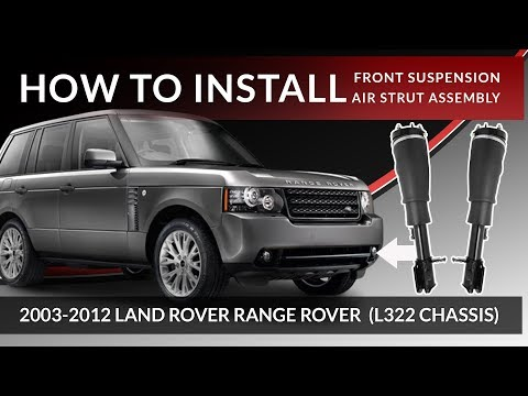 03-12 Range Rover L322 | How to Replace Front Air Strut Assembly