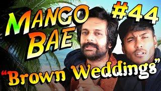 Mango Bae #44: Brown Weddings