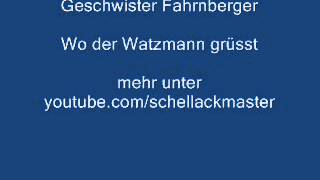 Geschwister Fahrnberger Wo der Watzmann grüsst